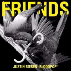 Friends by Justin Bieber  &   BloodPop®  feat.   Julia Michaels