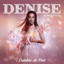 Denise Rosenthal - Cambio De Piel