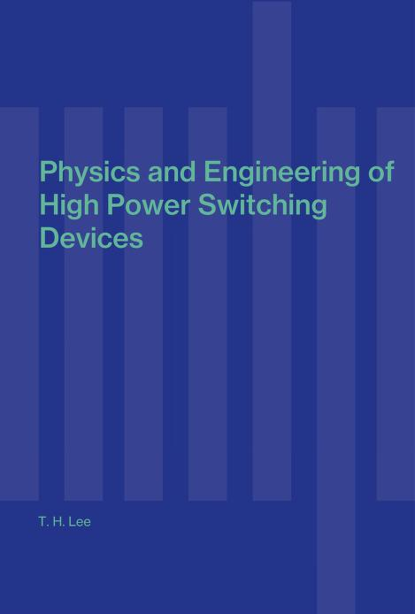 Physics and engineering of high power switching devices by T. H. Lee