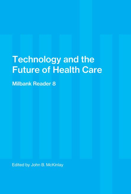 Technology and the future of health care by edited by John B. McKinlay.